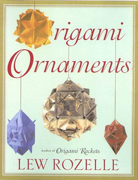Origami Ornaments By: Lew Rozelle