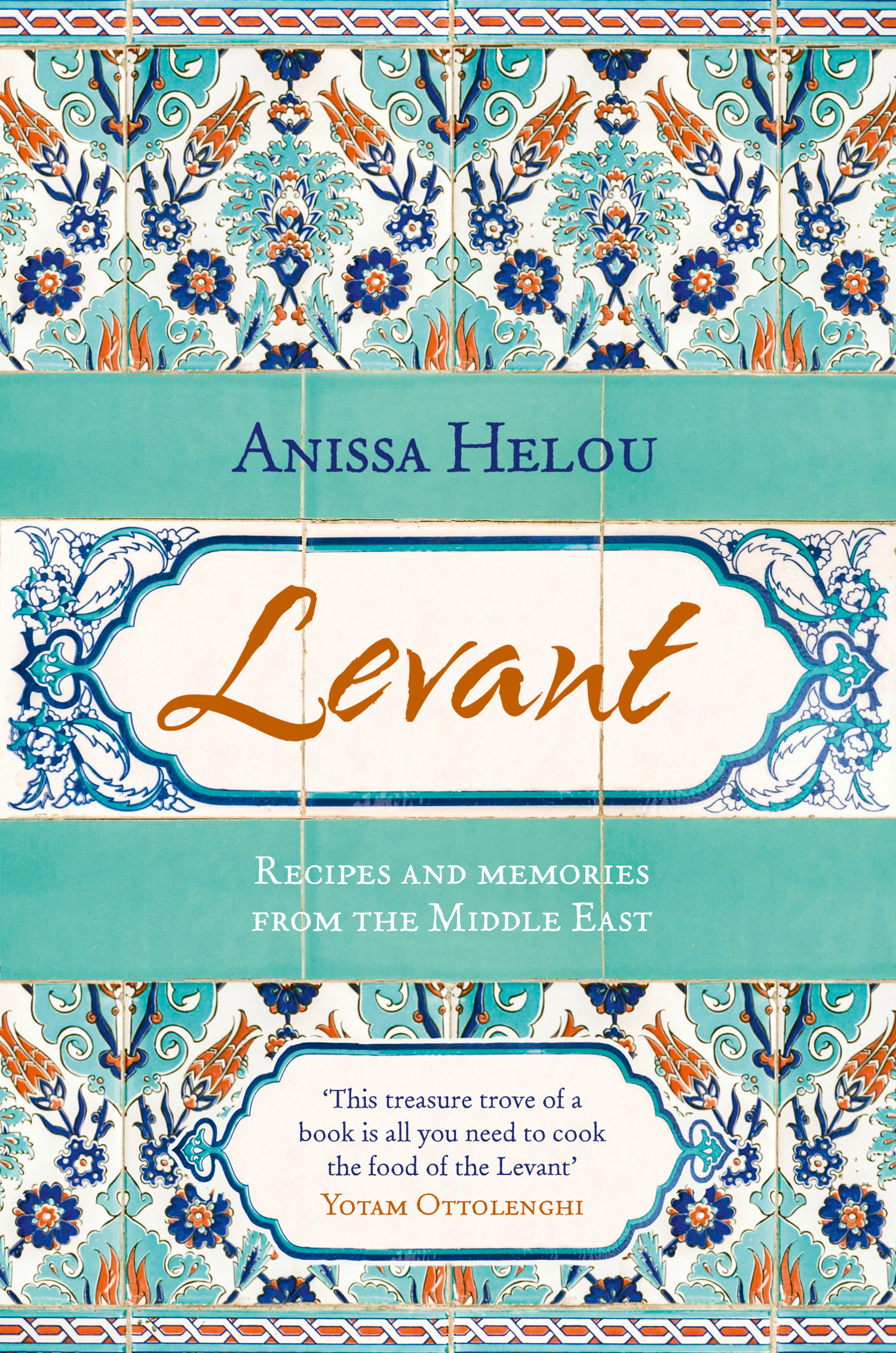 Levant: Recipes and memories from the Middle East