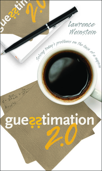 Guesstimation 2.0 By: Lawrence Weinstein,Patricia Edwards