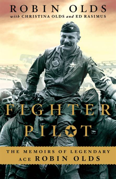 Fighter Pilot By: Christina Olds,Ed Rasimus,Robin Olds