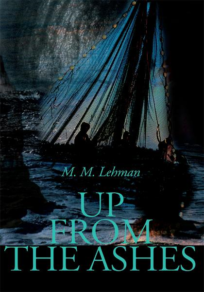 Up from the Ashes By: M Lehman