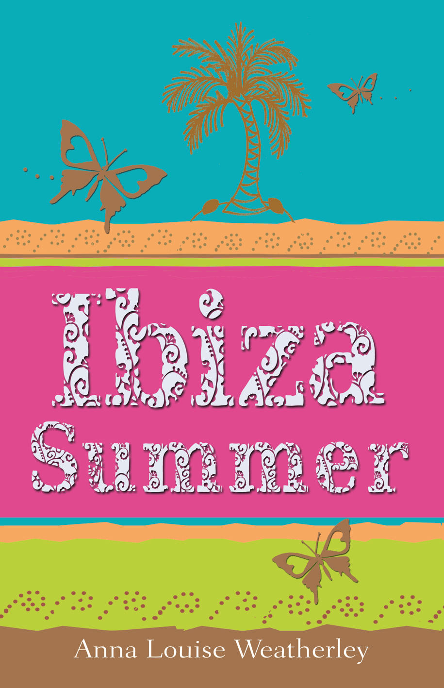 Ibiza Summer By: Anna-Louise Weatherley