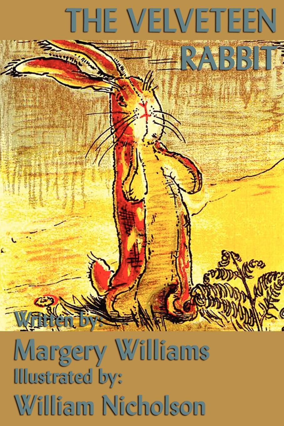 The Velveteen Rabbit By: Margery Williams