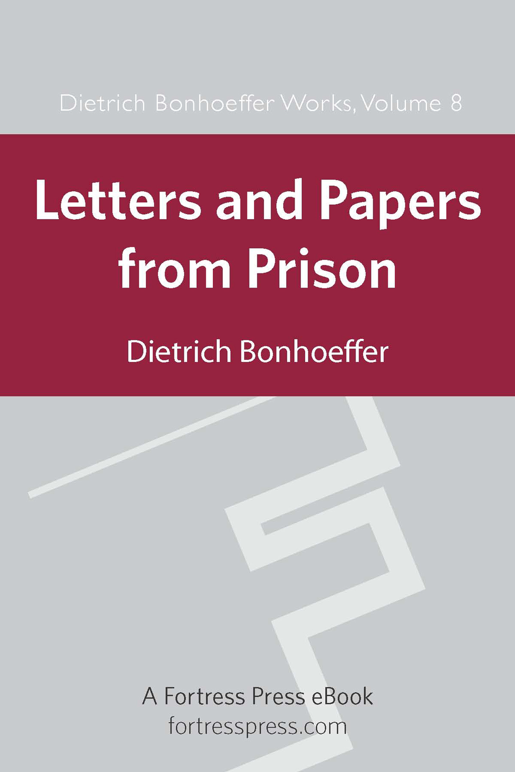 Letters and Papers from Prison DBW Vol 8 By: Dietrich Bonhoeffer