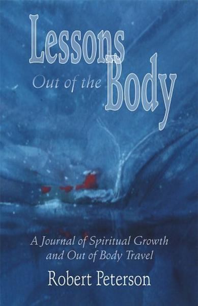 Lessons Out of the Body By: Bob Peterson