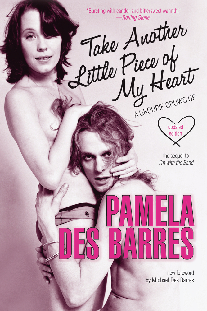 Take Another Little Piece of My Heart By: Pamela Des Barres