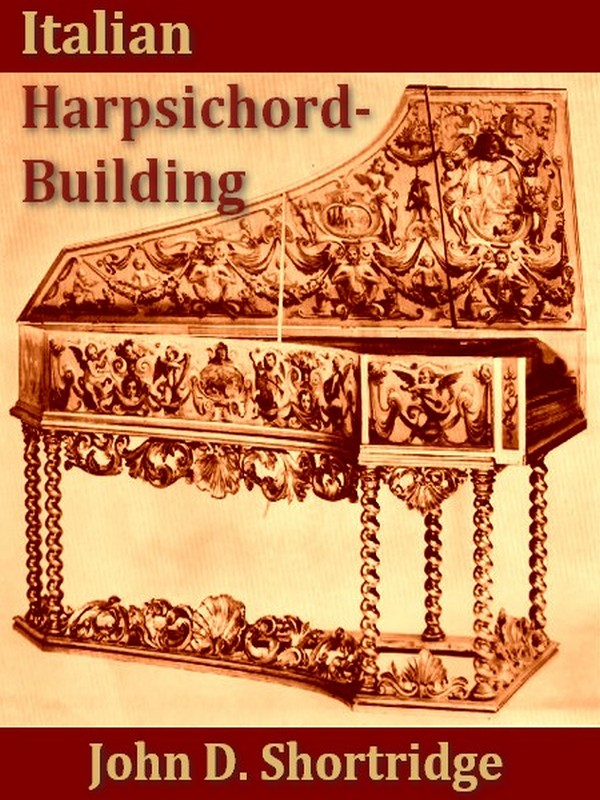 Italian Harpsichord-building in the 16th and 17th Centuries