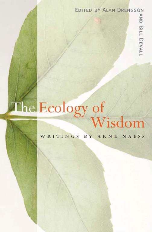 The Ecology of Wisdom By: Arne Naess