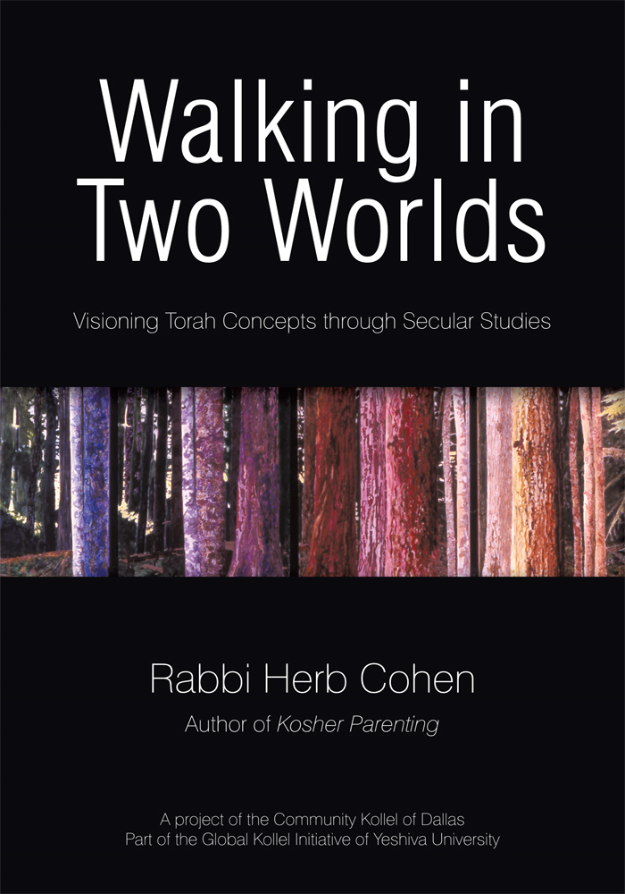 Walking in Two Worlds By: Rabbi Herb Cohen