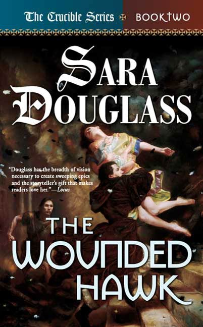 The Wounded Hawk By: Sara Douglass