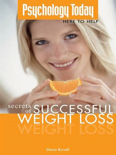 Psychology Today: Secrets of Successful Weight Loss: Secrets of Successful Weight Loss