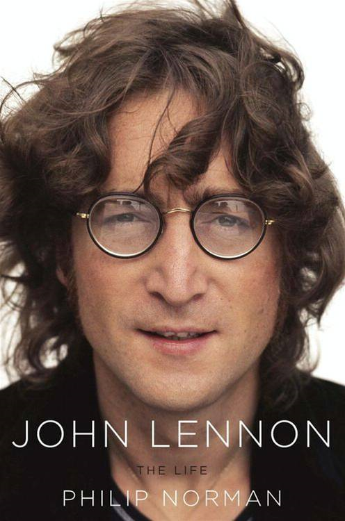 John Lennon: The Life By: Philip Norman