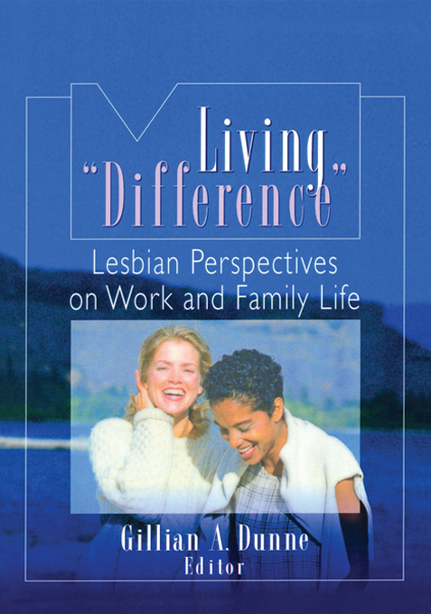 "LIVING ""DIFFERENCE"" Lesbian Perspectives on Work and Family Life"