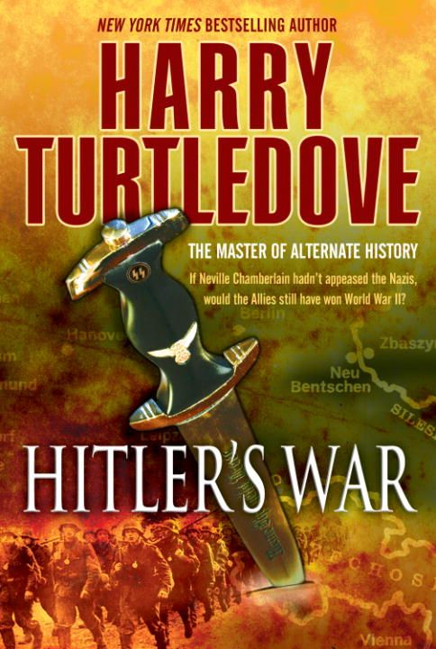 Hitler's War (The War That Came Early, Book One) By: Harry Turtledove