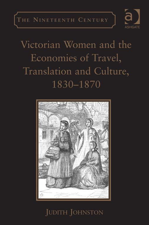 Victorian Women and the Economies of Travel, Translation and Culture, 18301870
