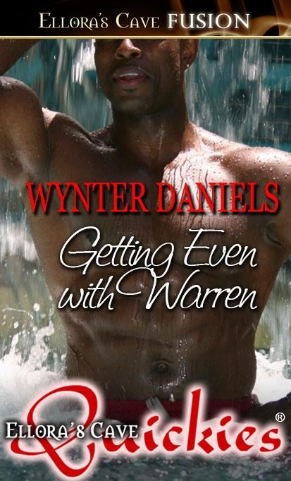 Getting Even with Warren By: Wynter Daniels
