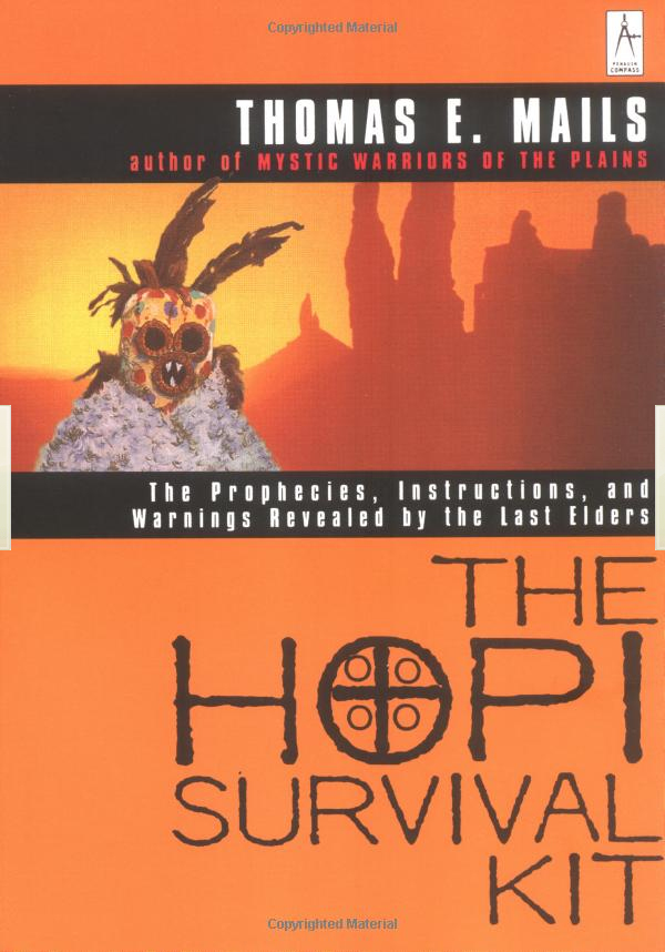 The Hopi Survival Kit By: Thomas E. Mails