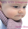 Baby Knits For Beginners: