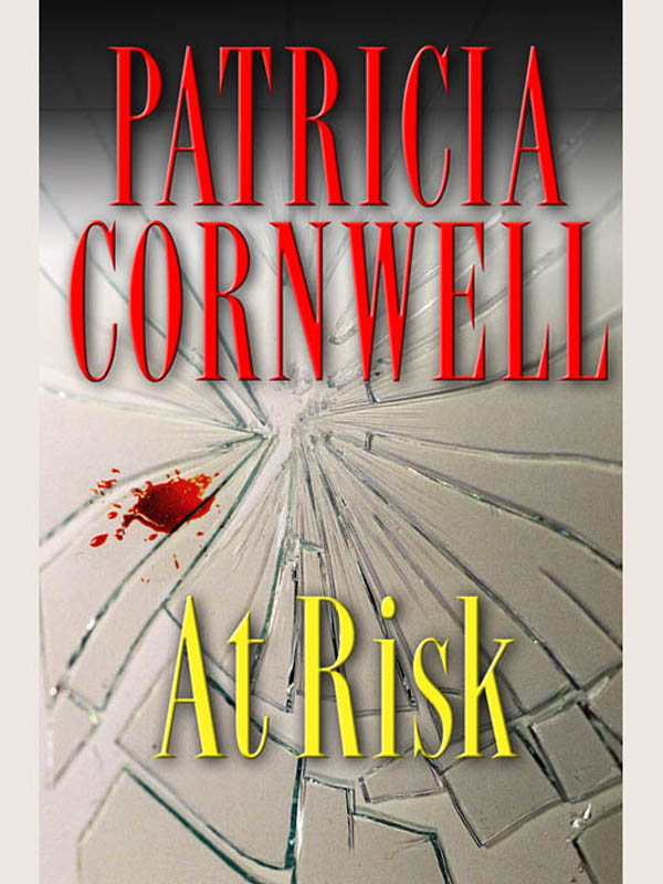 At Risk By: Patricia Cornwell