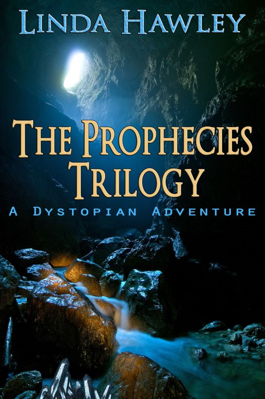 The Prophecies Trilogy (A Dystopian Adventure) By: Linda Hawley