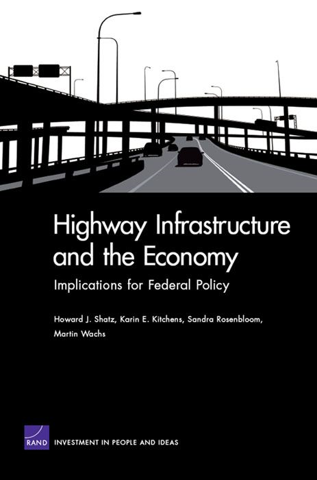Highway Infrastructure and the Economy: Implications for Federal Policy
