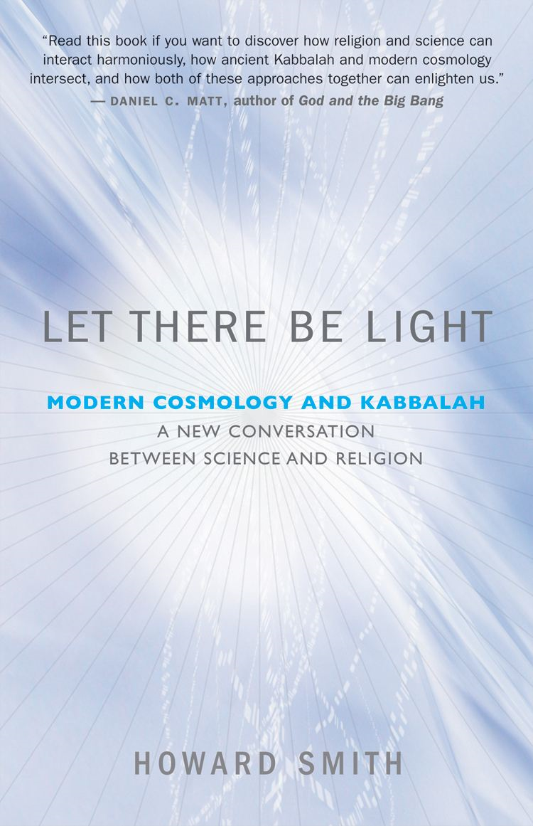Let There Be Light By: Howard Smith,Ph.D.
