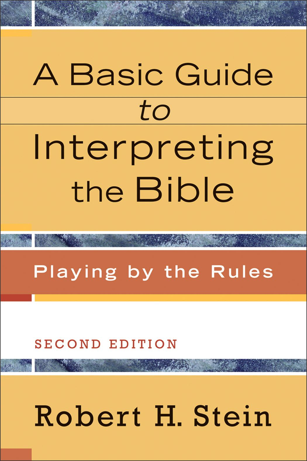 Basic Guide to Interpreting the Bible, A By: Robert H. Stein