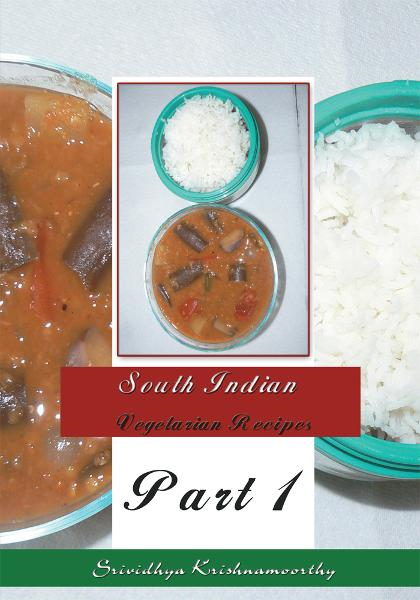 South Indian Vegetarian Recipes By: Srividhya Krishnamoorthy