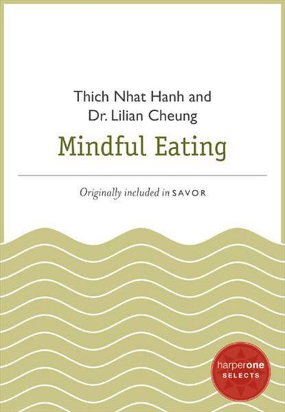 Mindful Eating By: Lilian Cheung,Thich Nhat Hanh