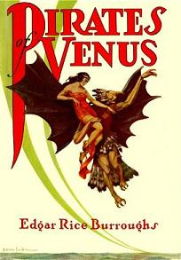 Pirates of Venus: Venus #1 (Venus series) (Sunday Classic) (Illustrated)