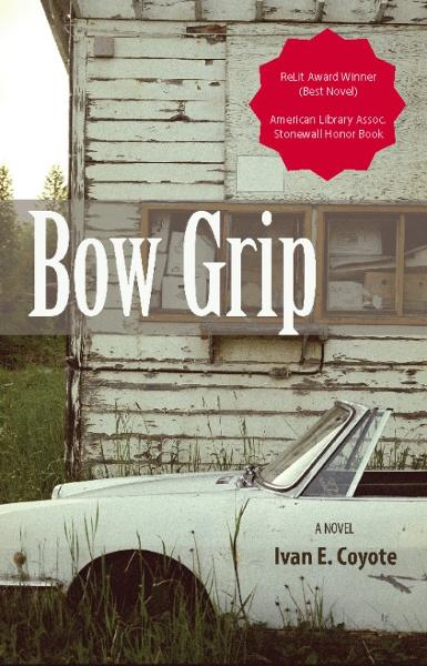 Bow Grip By: Ivan E. Coyote