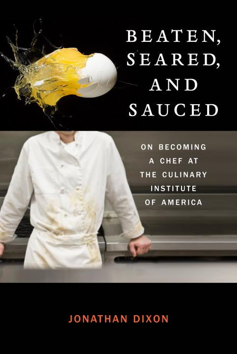 Beaten, Seared, and Sauced By: Jonathan Dixon