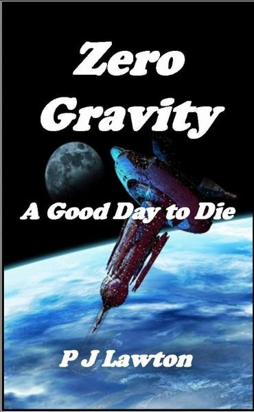 Zero Gravity: A Good Day to Die