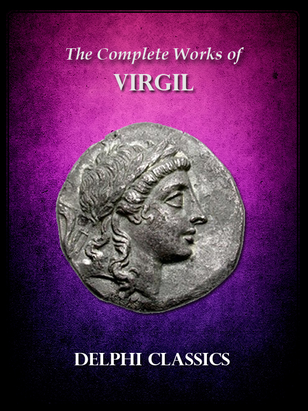 Complete Works of Virgil By: Virgil