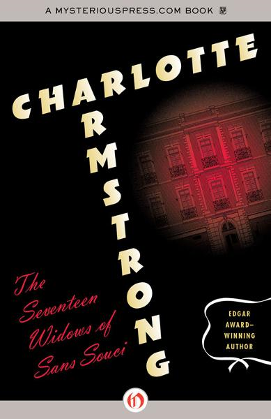 The Seventeen Widows of Sans Souci By: Charlotte Armstrong