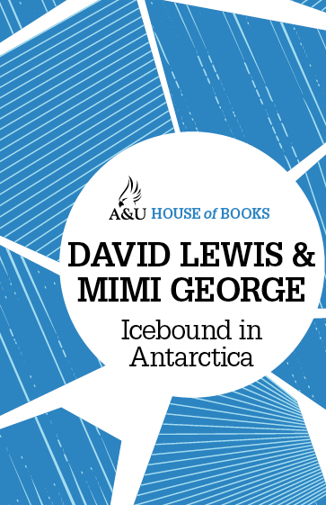 Icebound in Antarctica By: David Lewis and Mimi George