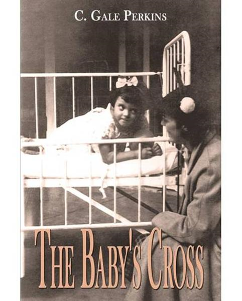 The Babys Cross: A Tuberculosis Survivors Memoir