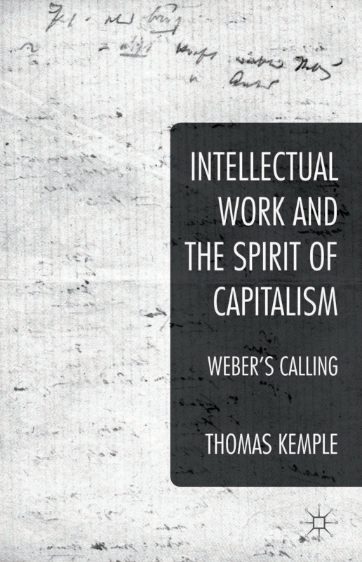 Intellectual Work and the Spirit of Capitalism Weber's Calling