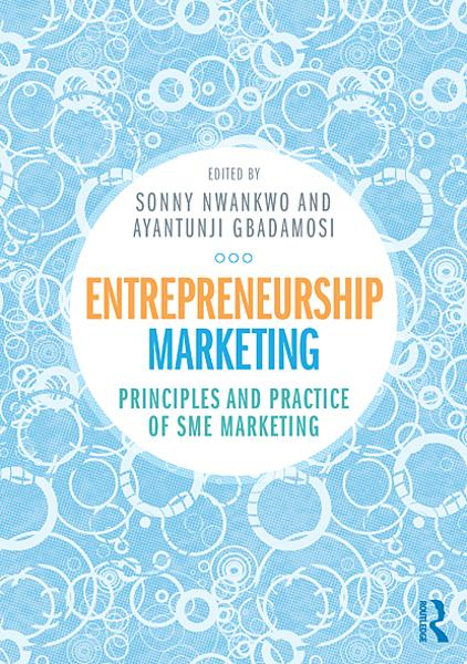 Entrepreneurship Marketing: Principles and Practice of SME Marketing