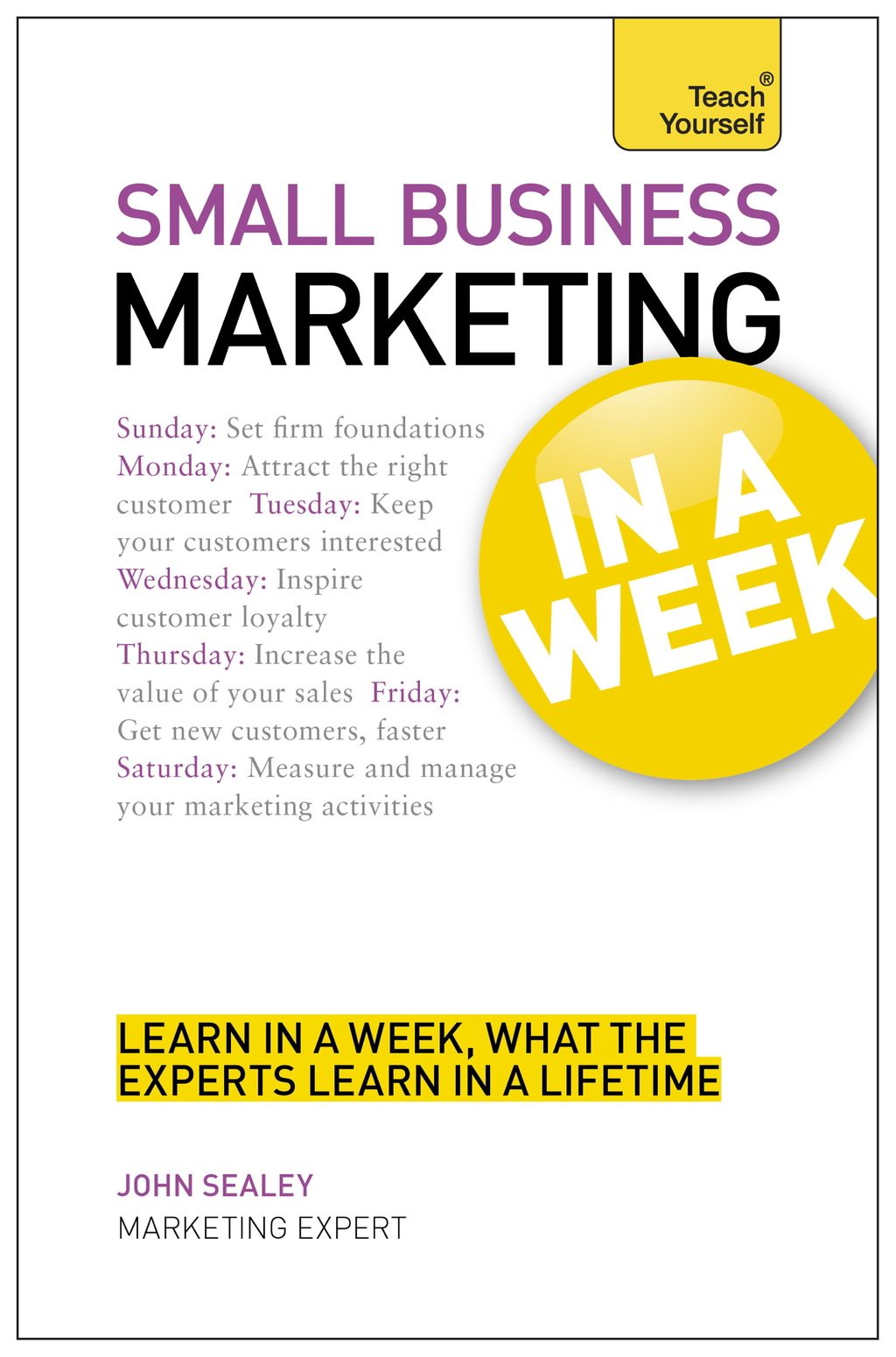 Small Business Marketing in a Week: Teach Yourself