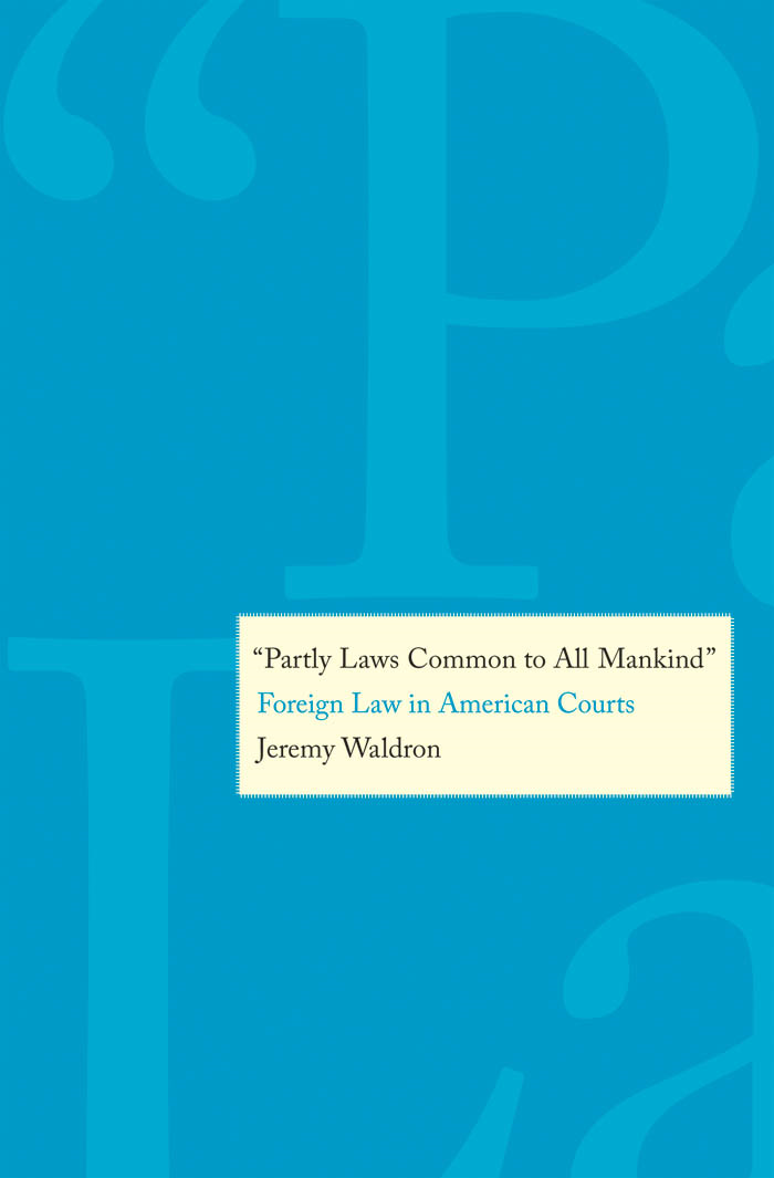 """Partly Laws Common to All Mankind"": Foreign Law in American Courts'"