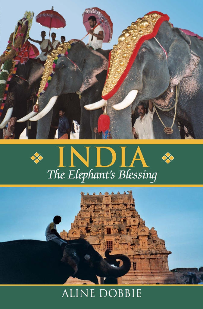 India: The Elephant's Blessing By: Aline Dobbie
