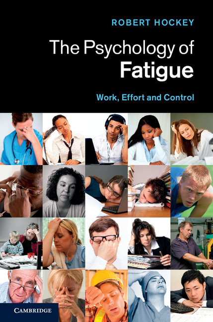 The Psychology of Fatigue Work,  Effort and Control
