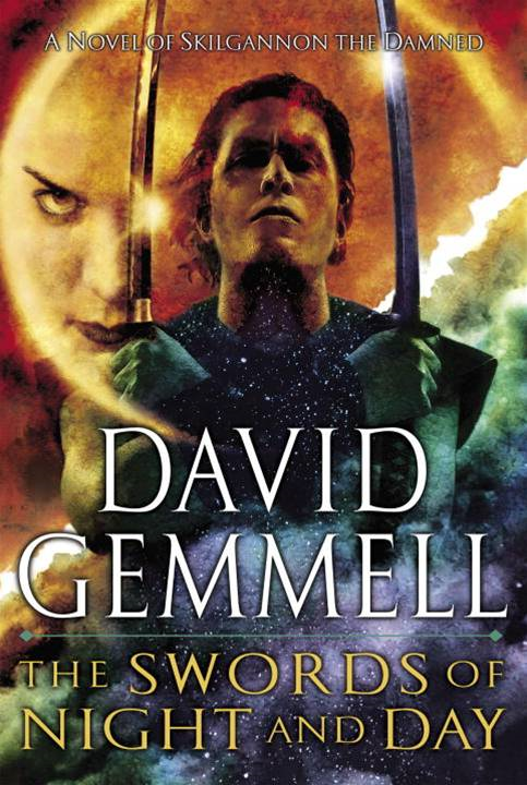The Swords of Night and Day By: David Gemmell