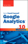 Sams Teach Yourself Google Analytics in 10 Minutes