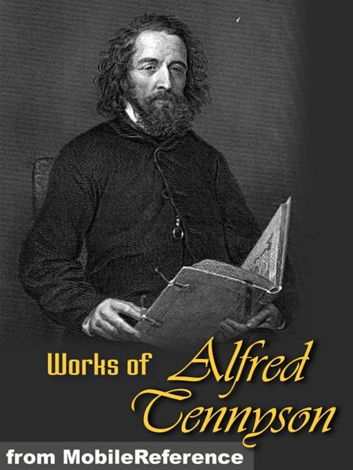 Works Of Alfred Lord Tennyson: Idylls Of The King, The Lady Clare, Enoch Arden, In Memoriam, Becket, The Foresters: Robin Hood And Maid Marian, Queen Mary And Harold, Poems Chiefly Lyrical, Suppressed Poems & More (Mobi Collected Works)