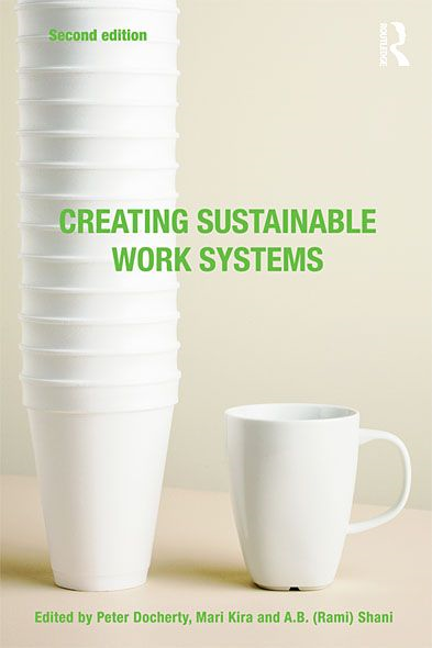 Creating Sustainable Work Systems (2nd edn) By: