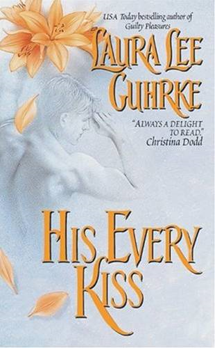 His Every Kiss By: Laura Lee Guhrke