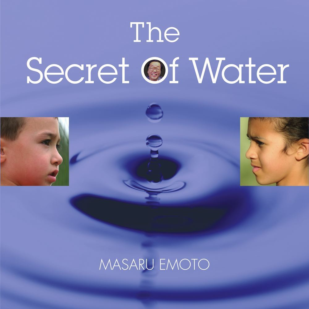 The Secret of Water By: Masaru Emoto