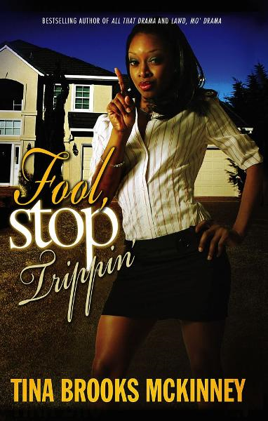 Fool, Stop Trippin' By: Tina Brooks McKinney